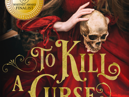 To Kill a Curse- Whitney Finalist