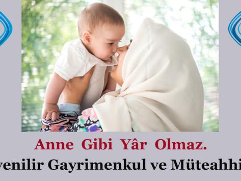 """""""Anne Gibi Yâr Olmaz"""". Güvenilir Gayrimenkul"""