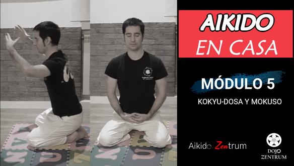 MÓDULO 5: Kokyu-Dosa y Mokuso