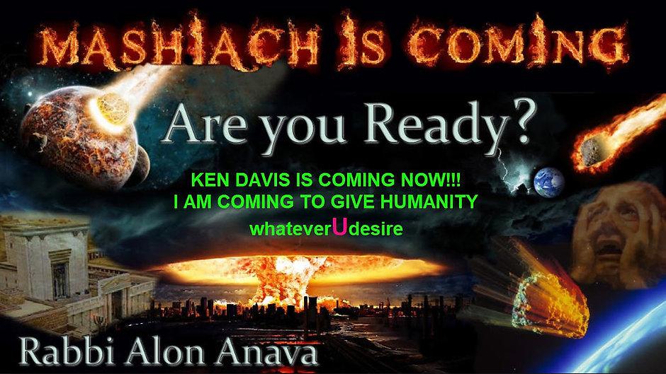 Ken Davis MASHIACH is Coming NOW - rav a