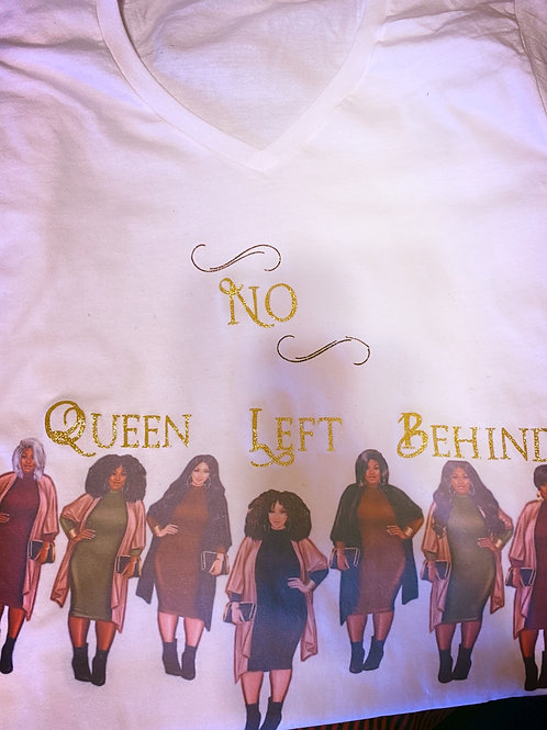 No Queen Left Behind T - Shirts