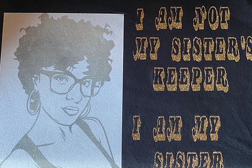 I Am Not My Sisters Keeper I am My Sister T- Shirts