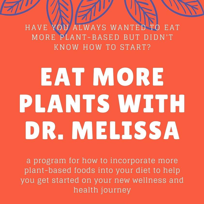 Eat More Plants with Dr. Melissa Program