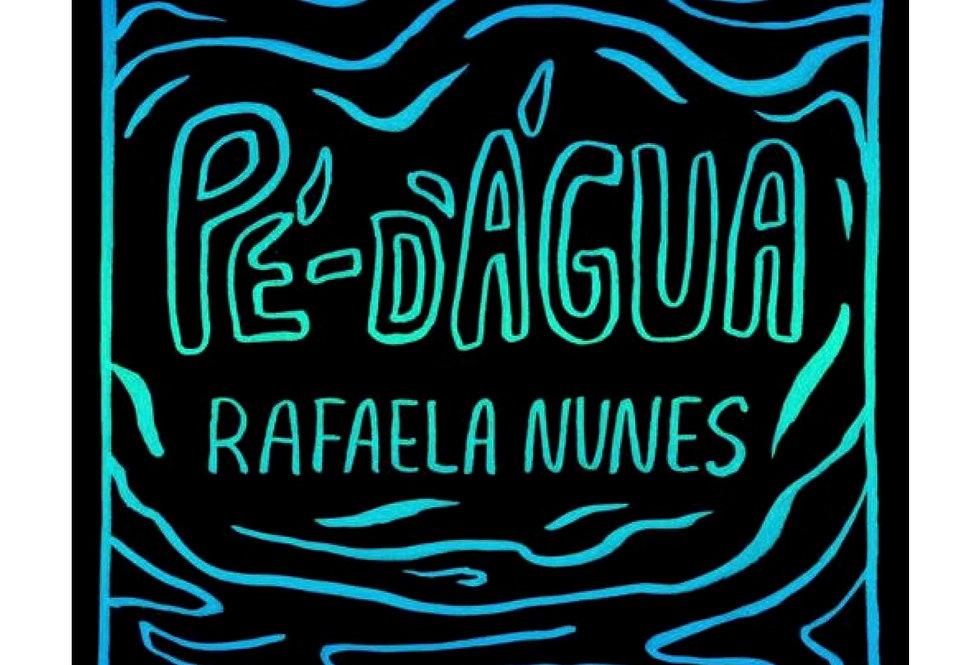 Pé d'Água | Rafaela Nunes