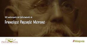 Hoy, 22 de noviembre de 2019 se cumplen 100 años de la muerte de Francisco Pascasio Moreno.