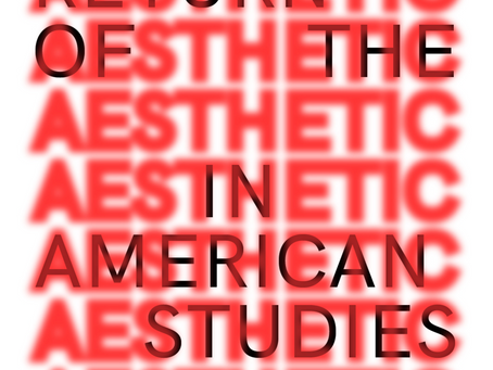 Conference: The Return of the Aesthetic in American Studies