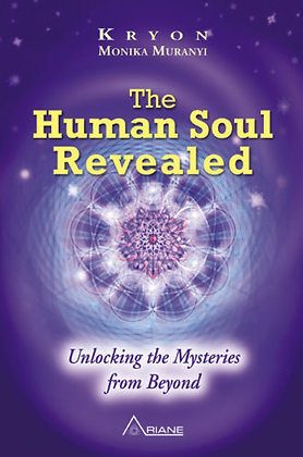 Kryon, Monika Muranyi: The Human Soul Revealed