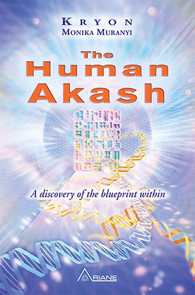 Kryon, Monika Muranyi:The Human Akash