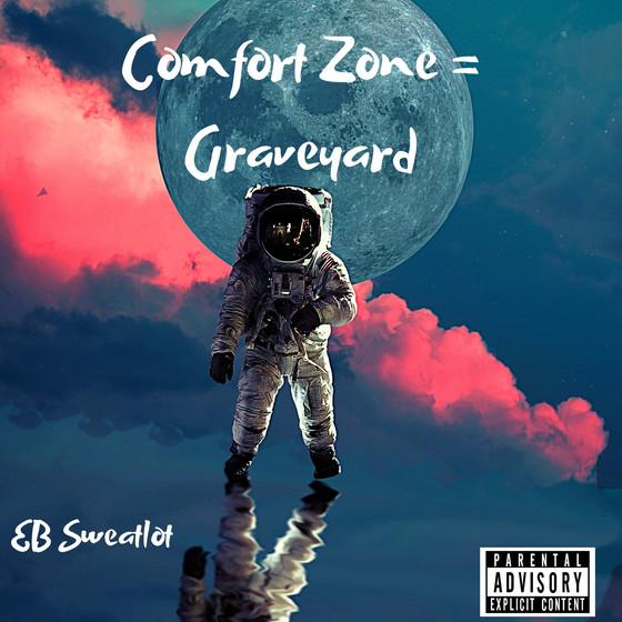 Comfort Zone = Grave Yard