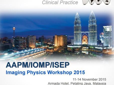 AAPM/IOMP/ISEP Imaging Physics Workshop 2015