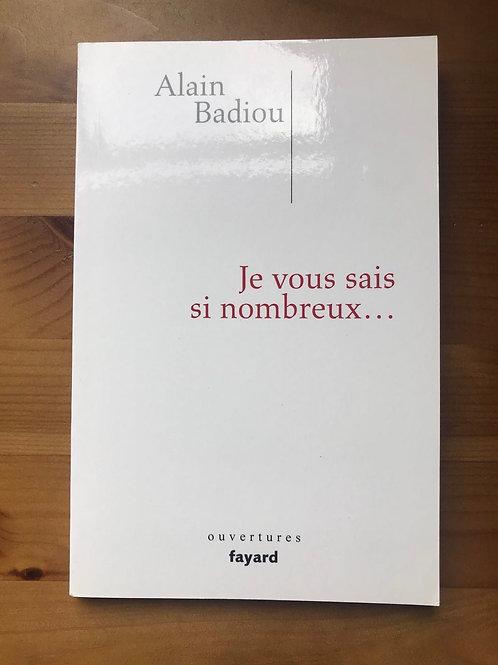 Je vous sais si nombreux... Alain Badiou