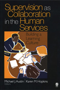 Supervision as Collaboration in the Human Services. M.J.Austin, K.M.Hopkins.