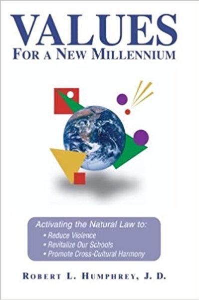 Values for a New Millennium. Robert L. Humphrey.