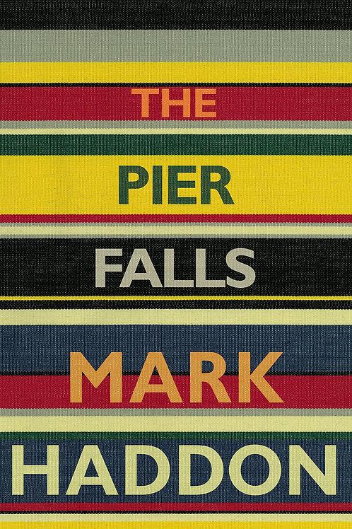 The Pier Falls. Mark Haddon.
