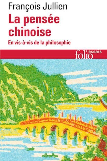 La pensée chinoise. François Jullien.
