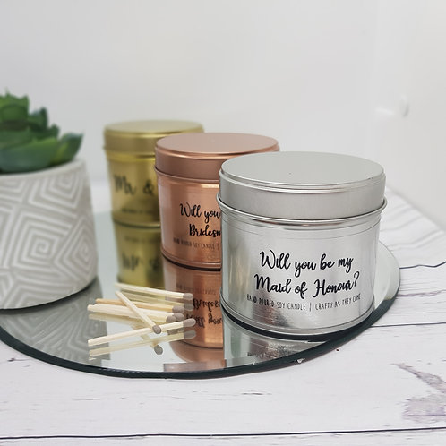 'Will you be my maid of honour?' Tin Candle