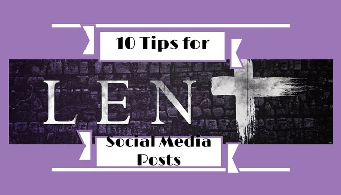 10 Tips for Lenten Social Media Posts