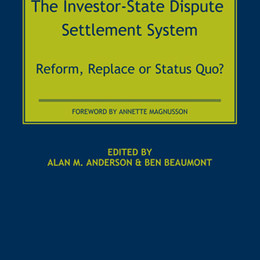 The Investor-State Dispute Settlement System: Reform, Replace or Status Quo? Published