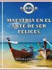 LIBRO MAESTRÍA EN EL ARTE DE SER FELICES