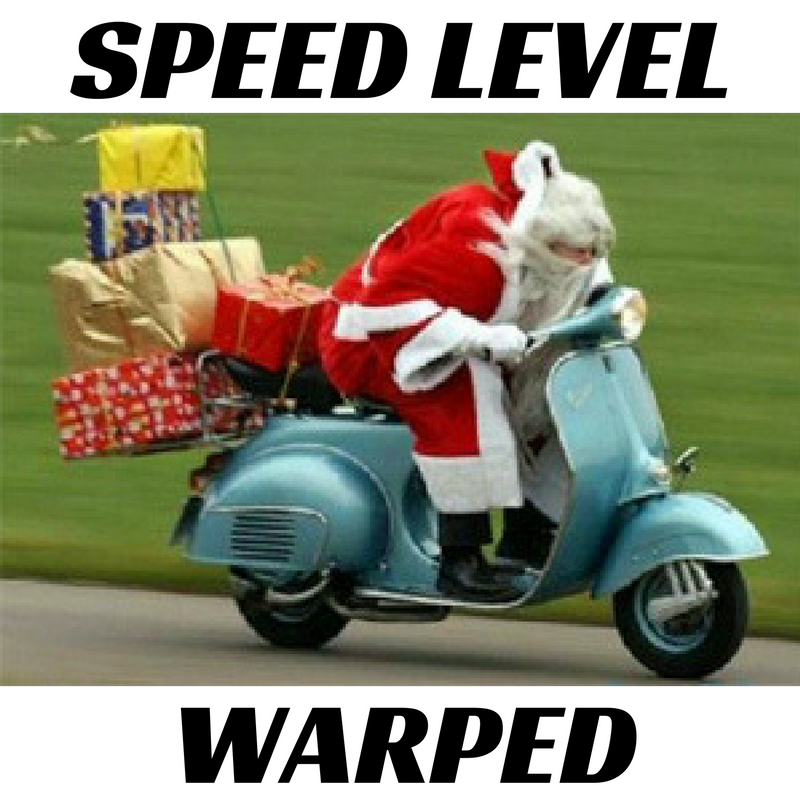 D9E christmas speed level warped