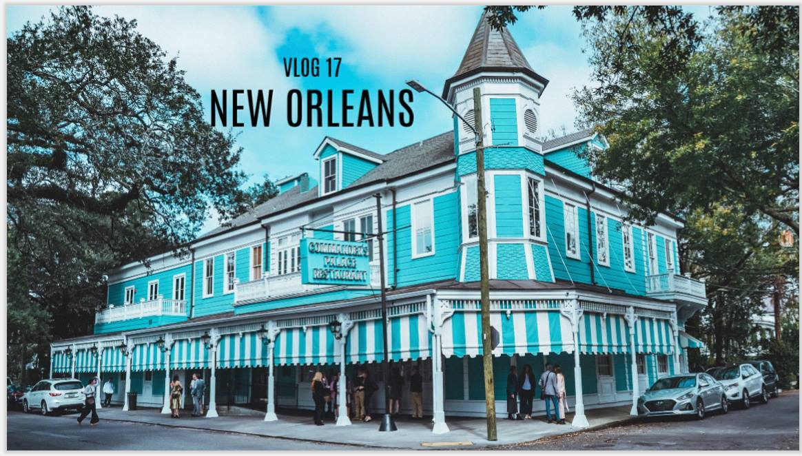 Vlog 17: The Ultimate Itinerary to New Orleans