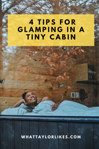 4 Tips for Glamping at Getaway's Tiny Cabin - What Taylor Likes