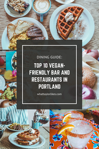 Top 10 Vegan-Friendly Bar and Restaurants in Portland