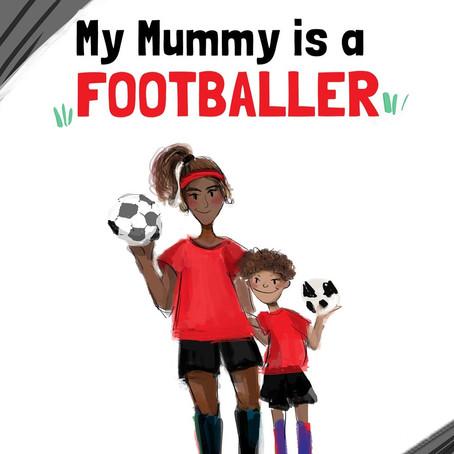 'My Mummy is a Footballer'