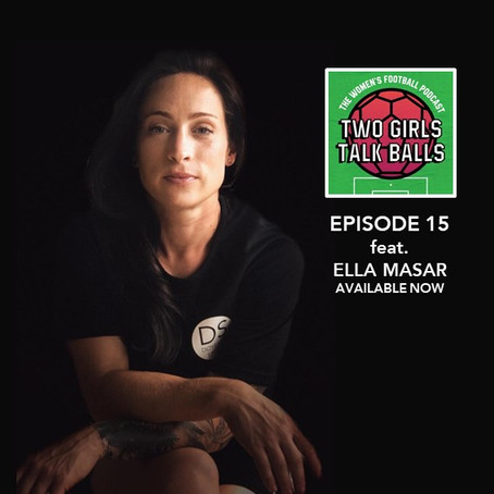 Ella joins Two Girls Talk Balls Podcast