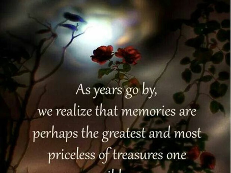 Always Hold Close Those Precious Memories That You Have With Your Loved Ones. For They Are Priceless