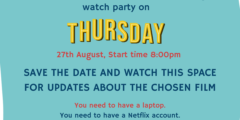 NETFLIX Watch Party - 27th August - 8pm