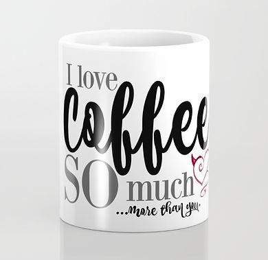 i-love-coffee-so-muchmore-than-you-mugs