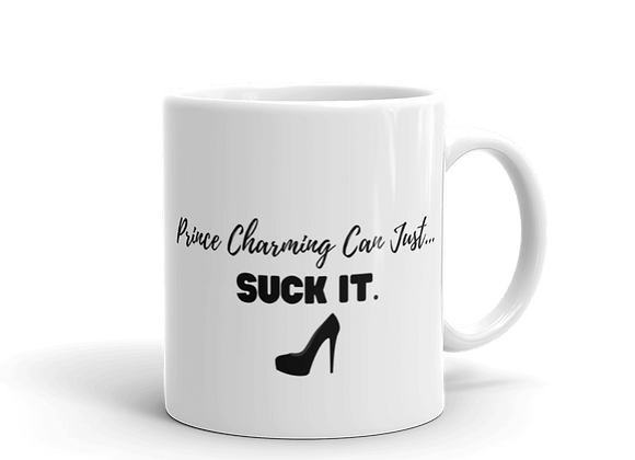 Prince Charming Can Just Suck It Mug