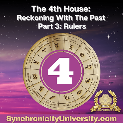 The 4th House - Reckoning With The Past Part 3: Rulers
