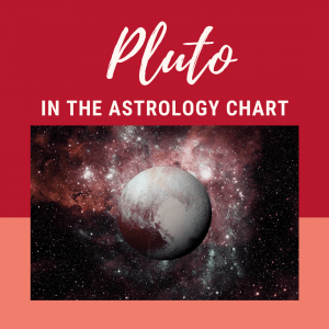 Pluto In The Astrology Chart