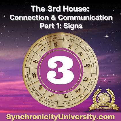 The 3rd House - Connection & Communication Part 1: Signs