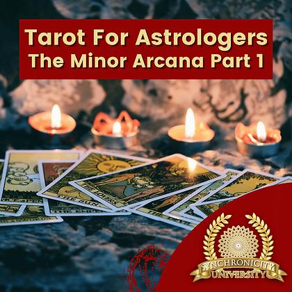 Tarot For Astrologers - The Minor Arcana Part 1