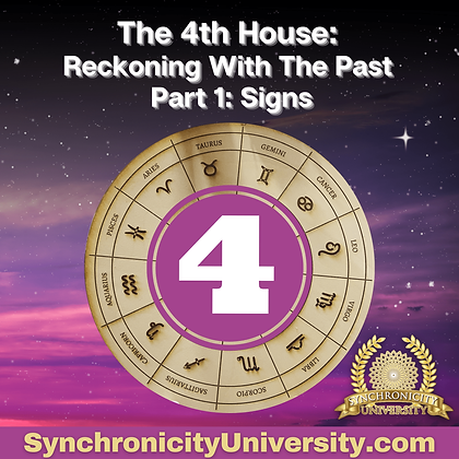The 4th House - Reckoning With The Past Part 1: Signs