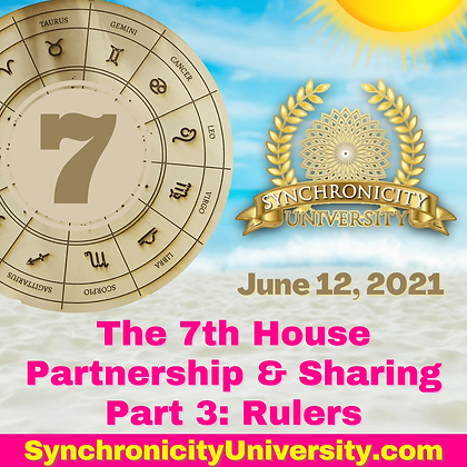 The 7th House - Partnership & Sharing Part 3: Rulers