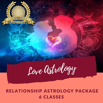 Love Astrology - Relationships - 6 Classes - Save $35