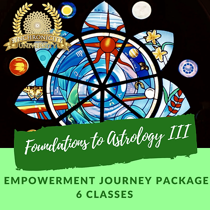 Foundations to Astrology III - Empowered Journey - 6 Classes Save $35