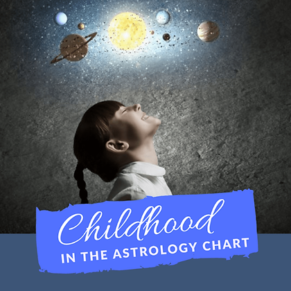 Childhood In The Astrology Chart