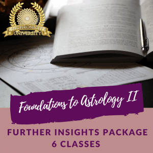 Foundations to Astrology II - Further Insights - 6 Classes Save $35