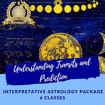 Understanding Transits & Prediction - Interpretative Astrology - 6 Classes