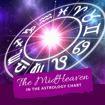 The MidHeaven in the Astrology Chart