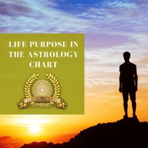 Life Purpose in the Astrology Chart