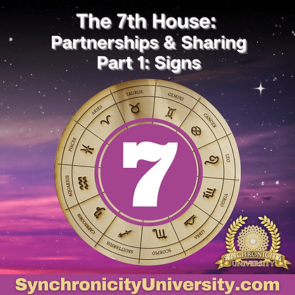 The 7th House - Partnership & Sharing Part 1: Signs