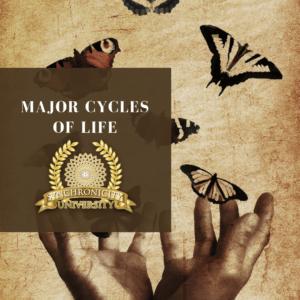 Major Cycles of Life