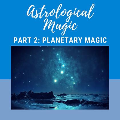 Astrological Magic Part 2: Planetary Magic