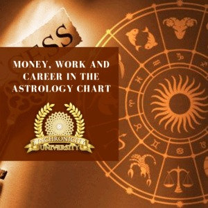 Money, Work and Career In The Astrology Chart